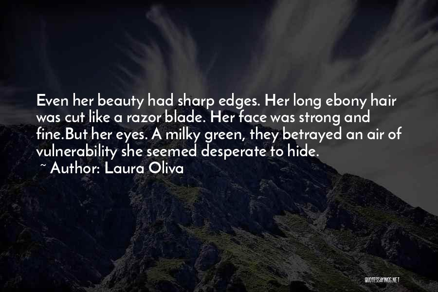 Cut Her Hair Quotes By Laura Oliva