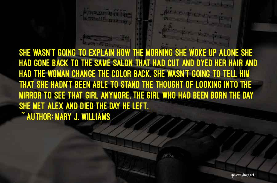 Cut Her Hair Quotes By Mary J. Williams