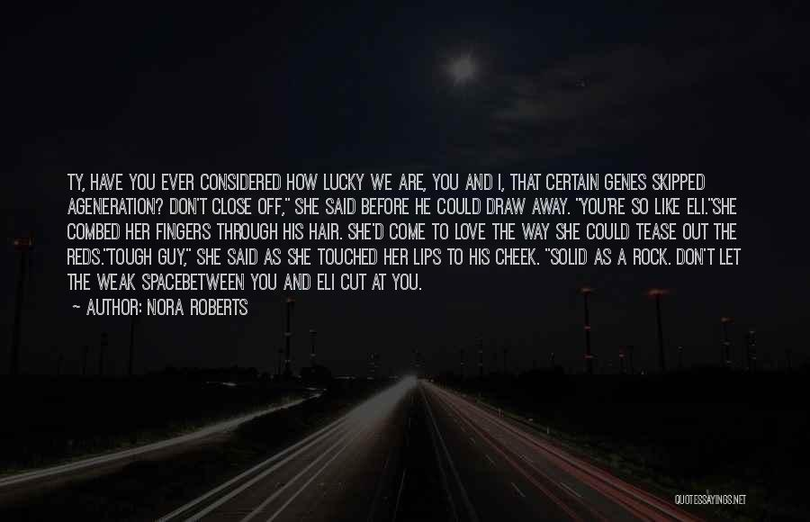 Cut Her Hair Quotes By Nora Roberts