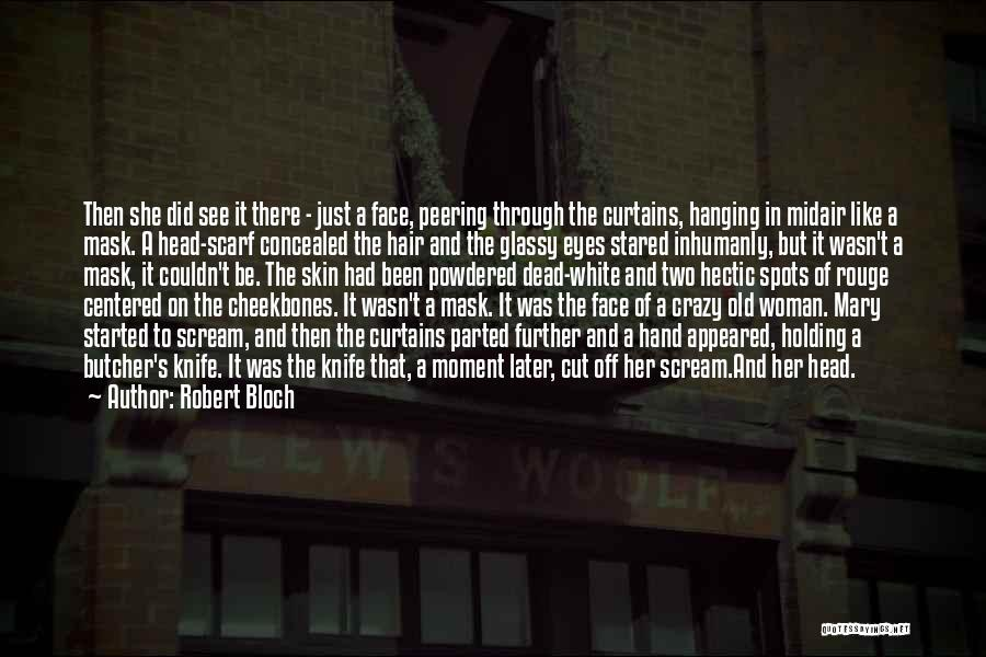 Cut Her Hair Quotes By Robert Bloch