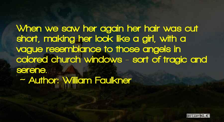 Cut Her Hair Quotes By William Faulkner