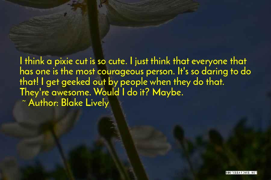 Cut Out Quotes By Blake Lively