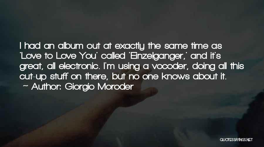 Cut Out Quotes By Giorgio Moroder