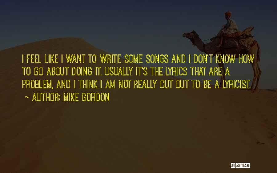 Cut Out Quotes By Mike Gordon