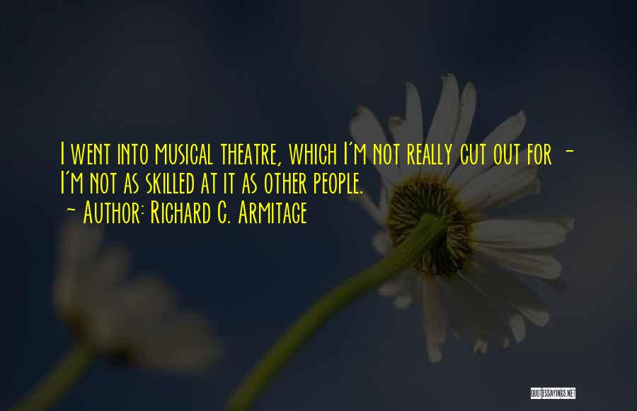 Cut Out Quotes By Richard C. Armitage