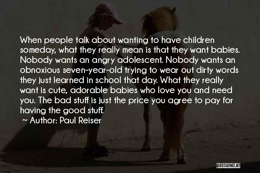 Cute Babies Love Quotes By Paul Reiser