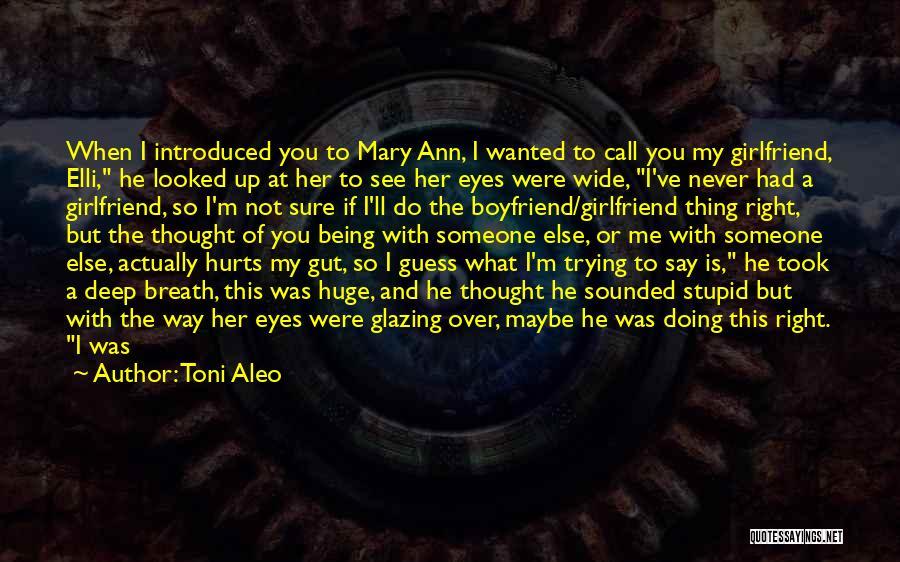 Cute Girlfriend And Boyfriend Quotes By Toni Aleo