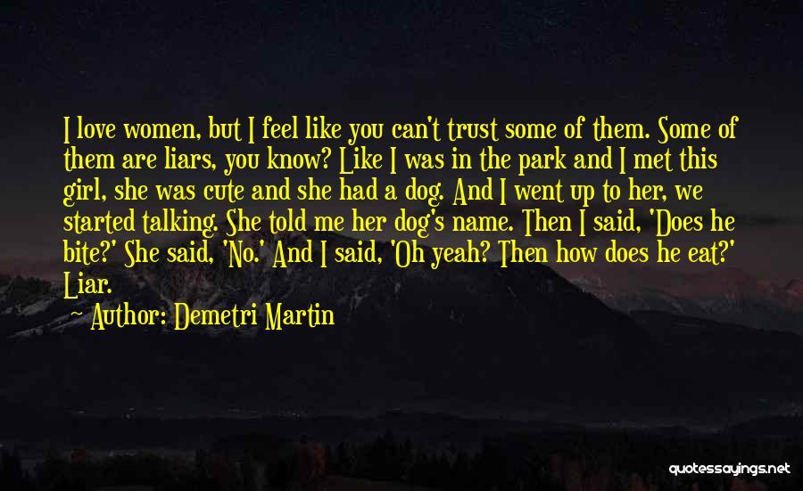 Cute I Still Like You Quotes By Demetri Martin