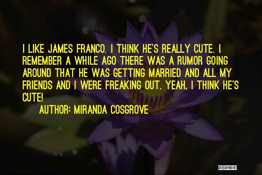 Cute I Still Like You Quotes By Miranda Cosgrove
