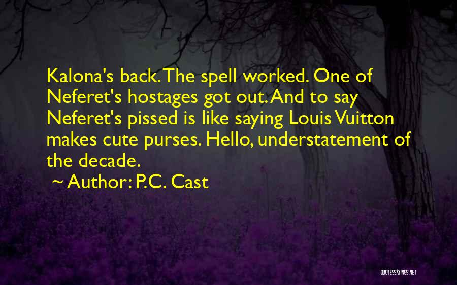 Cute I Still Like You Quotes By P.C. Cast