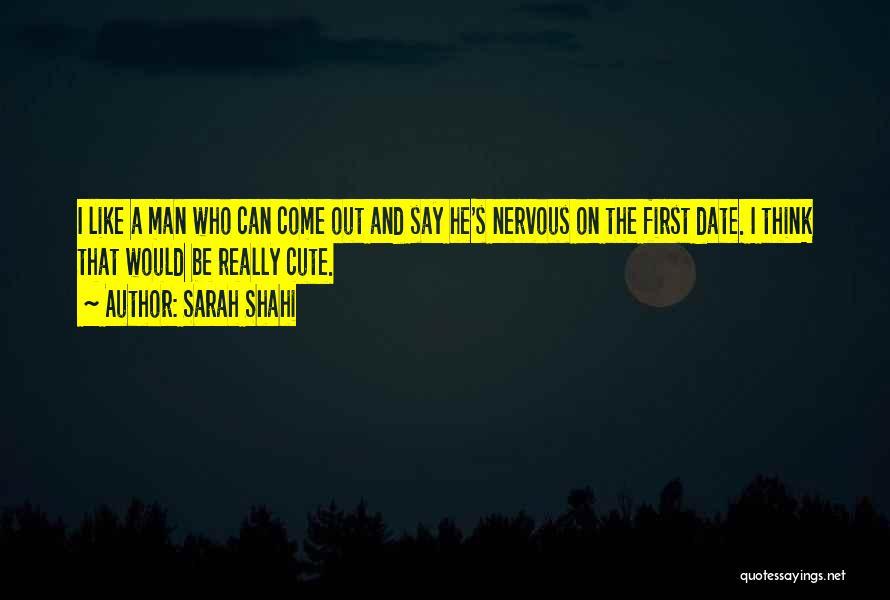 Cute I Still Like You Quotes By Sarah Shahi