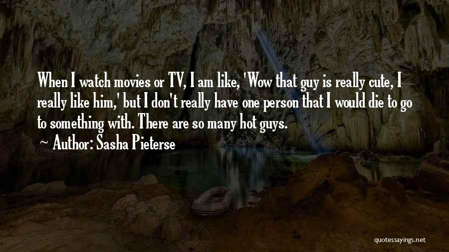 Cute I Still Like You Quotes By Sasha Pieterse