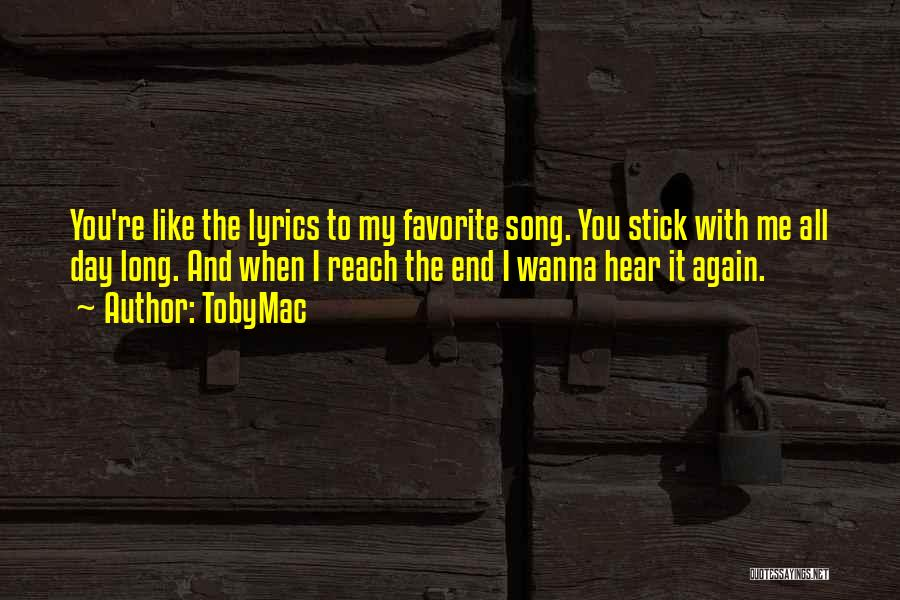 Cute I Still Like You Quotes By TobyMac