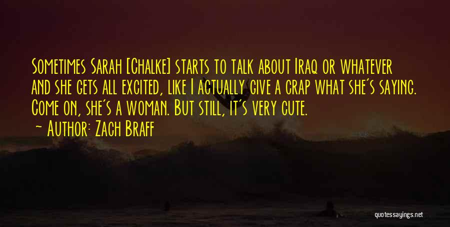 Cute I Still Like You Quotes By Zach Braff