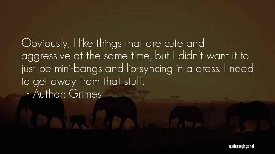 Cute Lip Quotes By Grimes