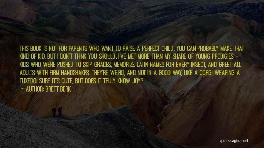 Cute Not Perfect Quotes By Brett Berk