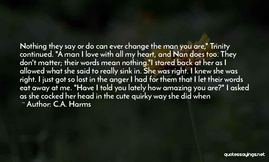 Cute Not Perfect Quotes By C.A. Harms