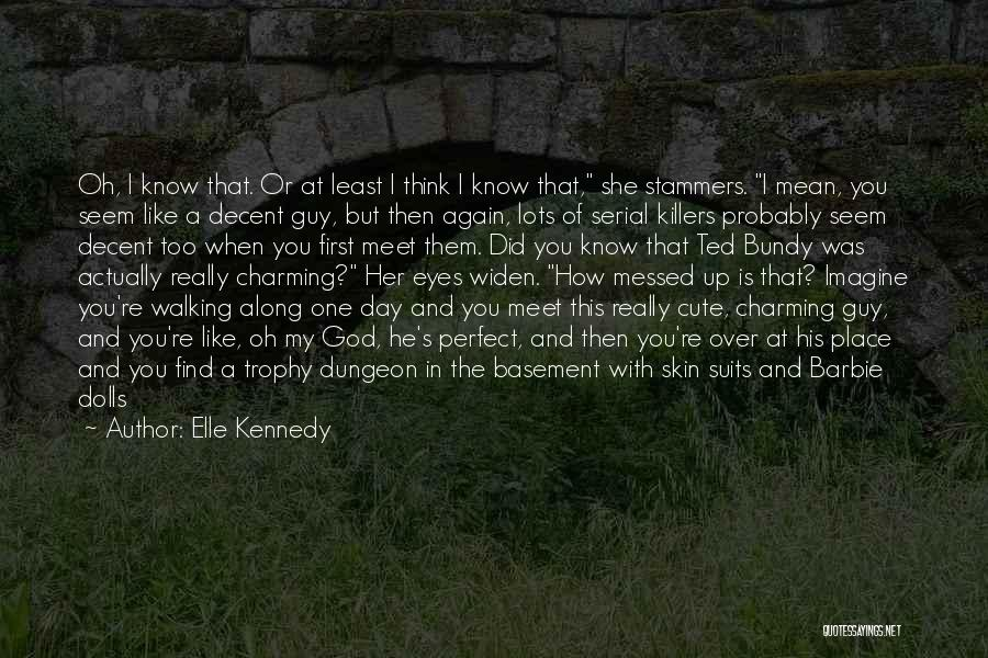 Cute Not Perfect Quotes By Elle Kennedy