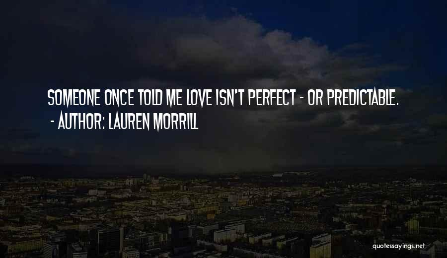 Cute Not Perfect Quotes By Lauren Morrill