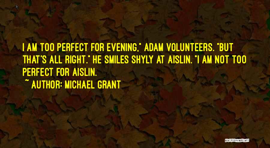 Cute Not Perfect Quotes By Michael Grant
