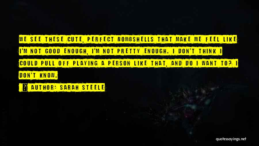 Cute Not Perfect Quotes By Sarah Steele