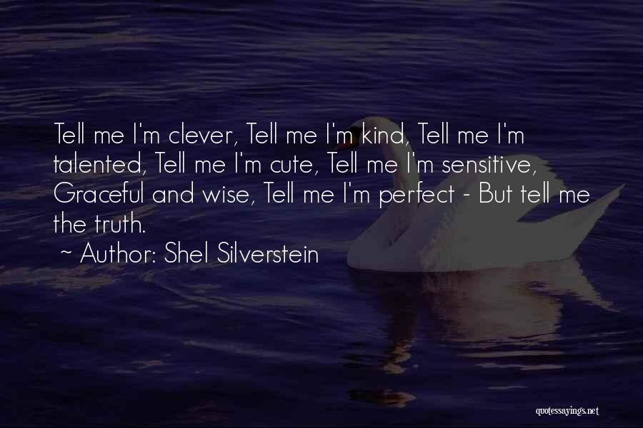 Cute Not Perfect Quotes By Shel Silverstein