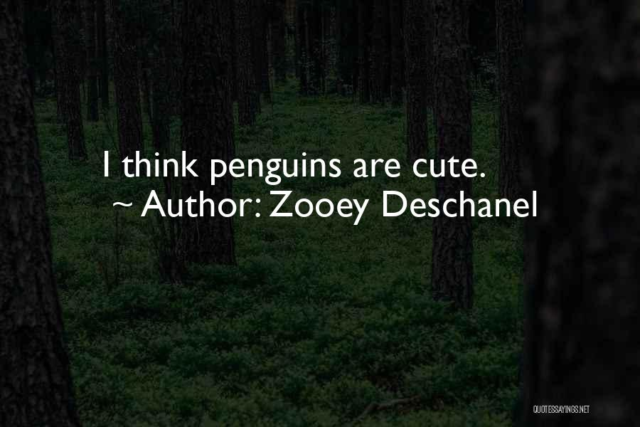 Cute Penguins Quotes By Zooey Deschanel