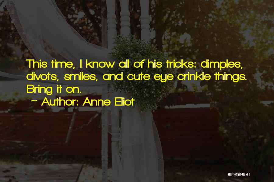 Cute Things Guys Do Quotes By Anne Eliot
