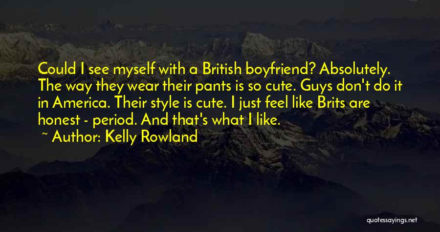 Cute Things Guys Do Quotes By Kelly Rowland