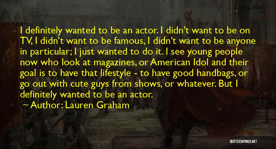 Cute Things Guys Do Quotes By Lauren Graham