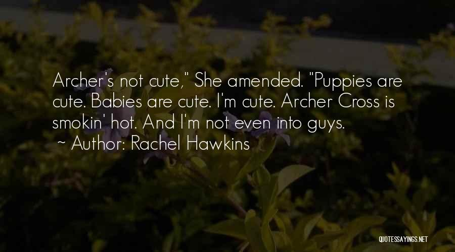 Cute Things Guys Do Quotes By Rachel Hawkins