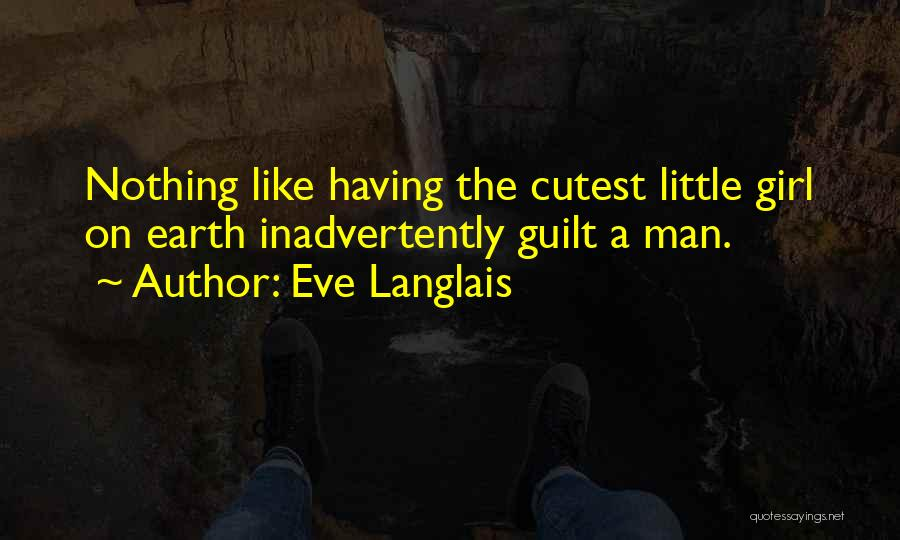 Cutest Girl Ever Quotes By Eve Langlais