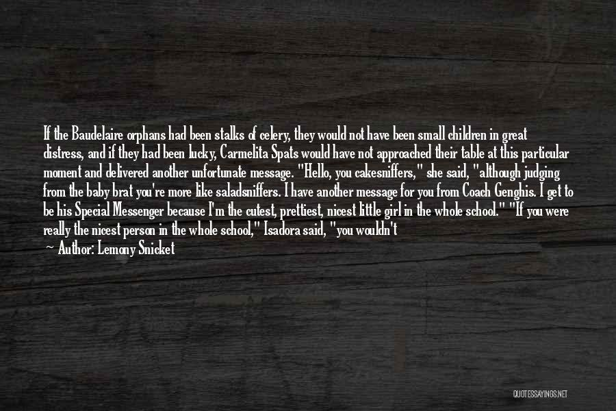 Cutest Girl Ever Quotes By Lemony Snicket