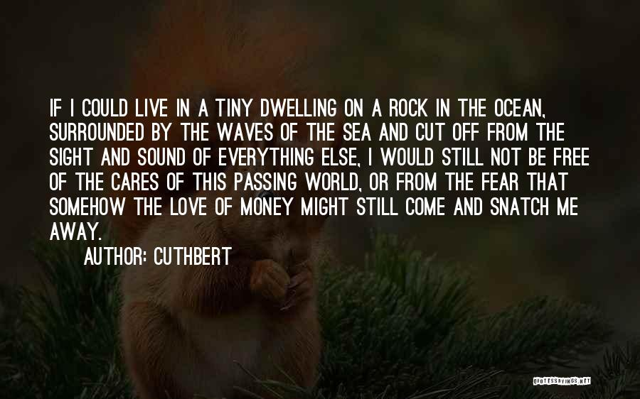 Cuthbert Quotes 1479938