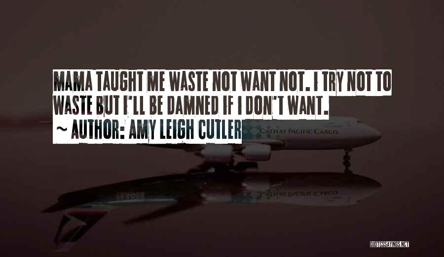 Cutler Quotes By Amy Leigh Cutler
