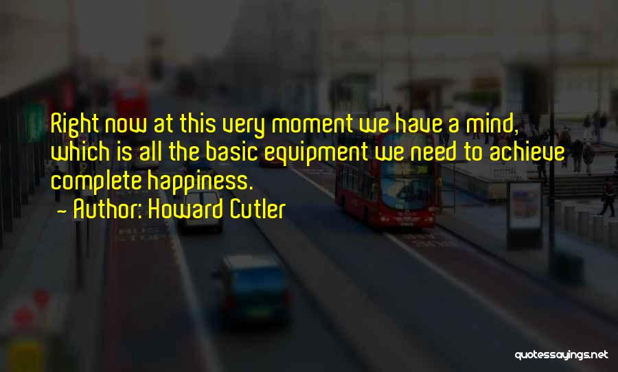 Cutler Quotes By Howard Cutler