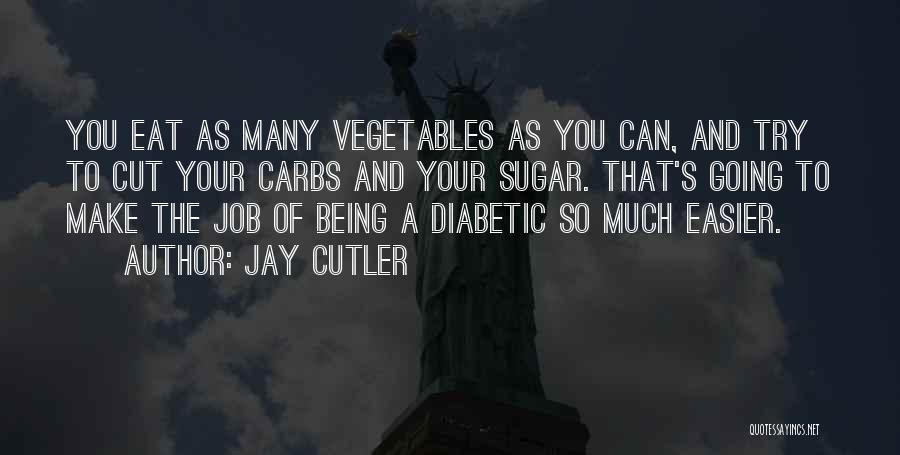 Cutler Quotes By Jay Cutler