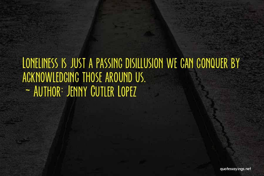 Cutler Quotes By Jenny Cutler Lopez