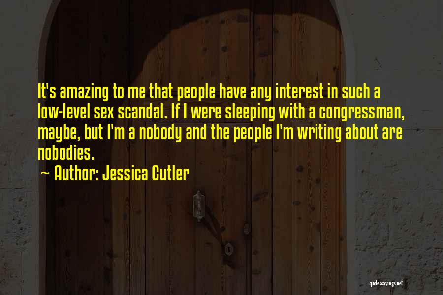 Cutler Quotes By Jessica Cutler