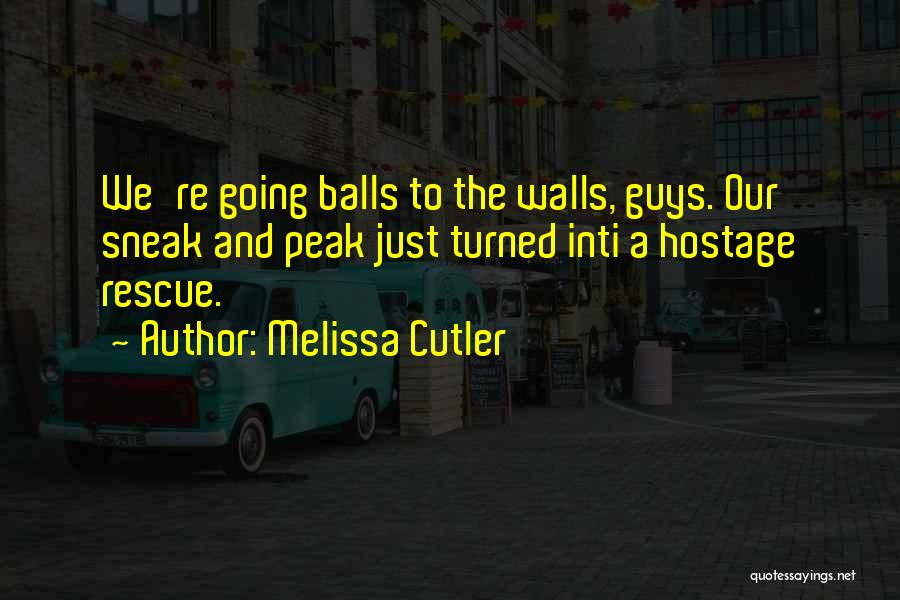 Cutler Quotes By Melissa Cutler