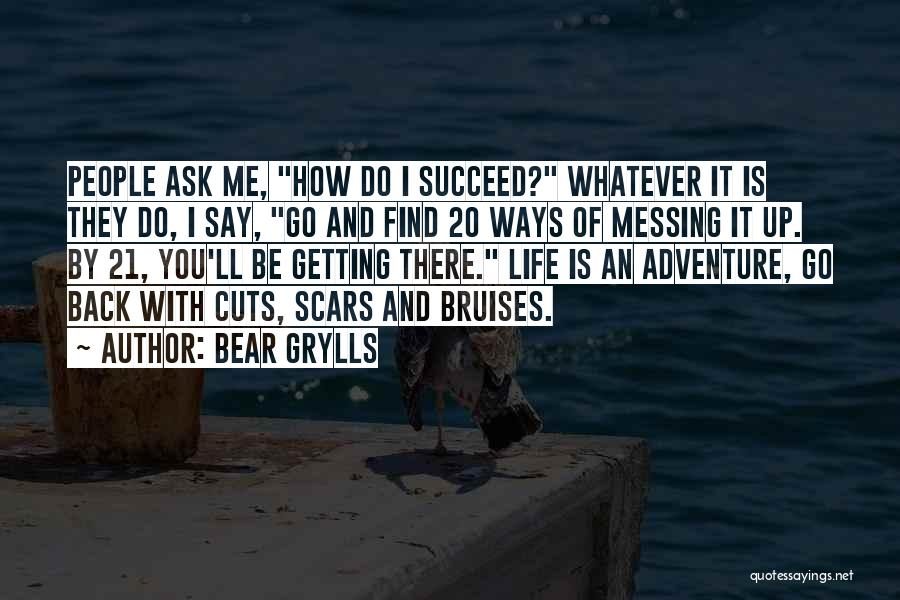 Cuts And Scars Quotes By Bear Grylls