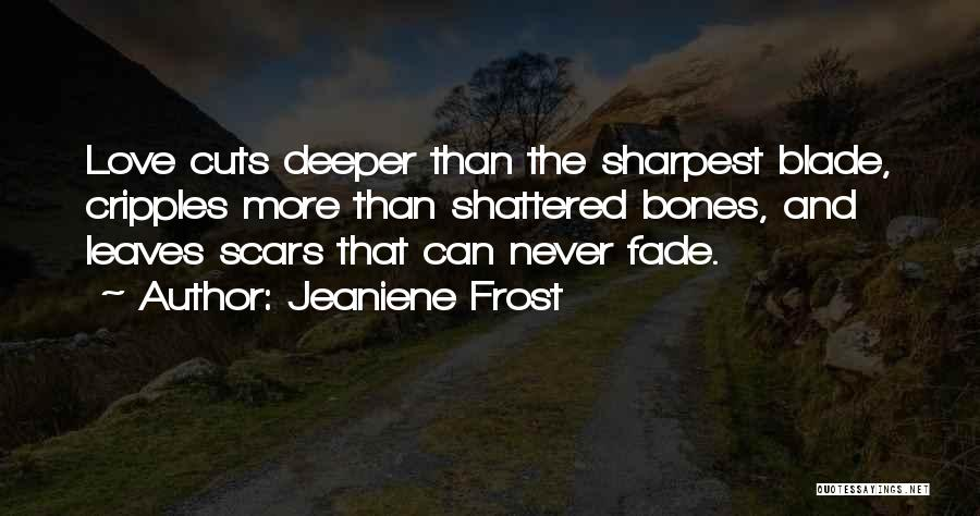 Cuts And Scars Quotes By Jeaniene Frost