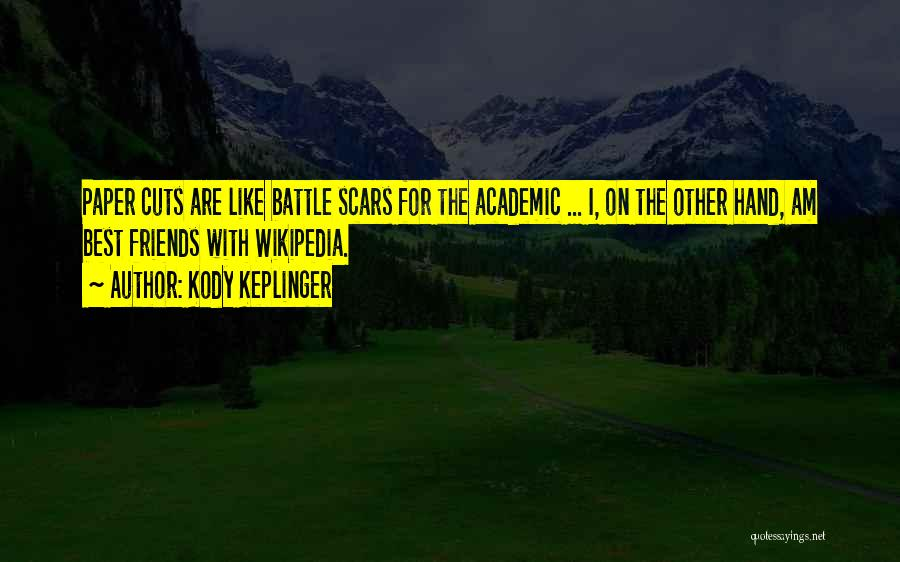 Cuts And Scars Quotes By Kody Keplinger