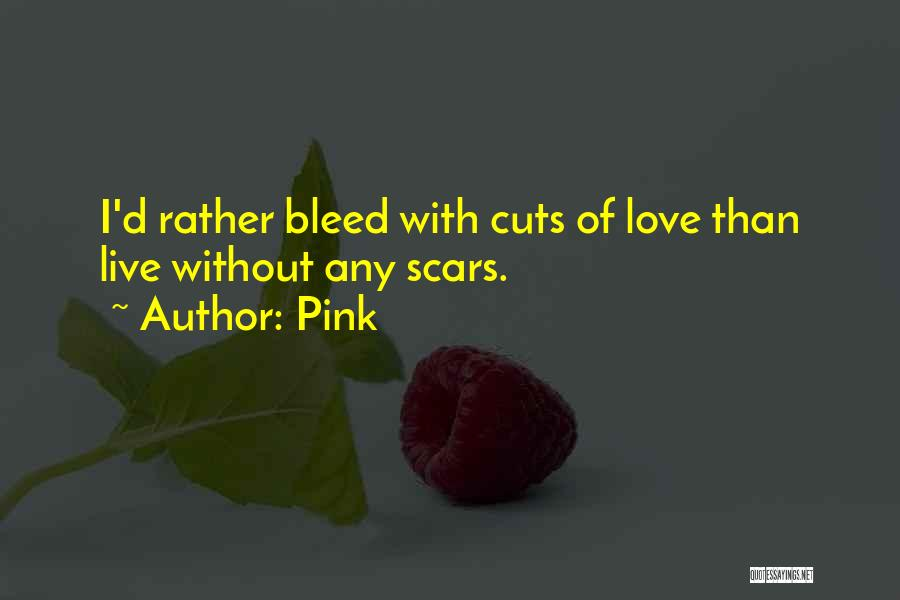Cuts And Scars Quotes By Pink