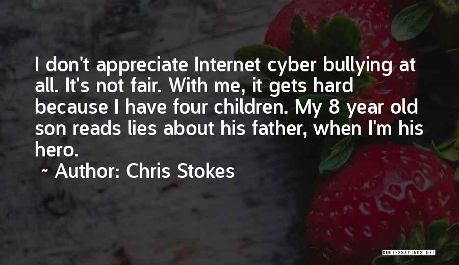 Cyber Bullying Quotes By Chris Stokes