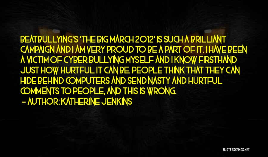 Cyber Bullying Quotes By Katherine Jenkins