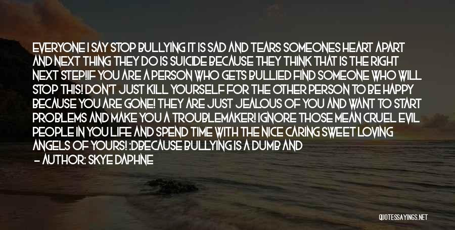 Cyber Bullying Quotes By Skye Daphne
