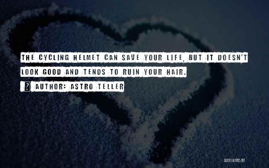 Cycling And Life Quotes By Astro Teller
