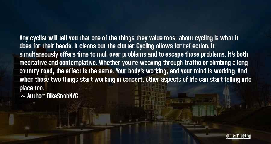 Cycling And Life Quotes By BikeSnobNYC