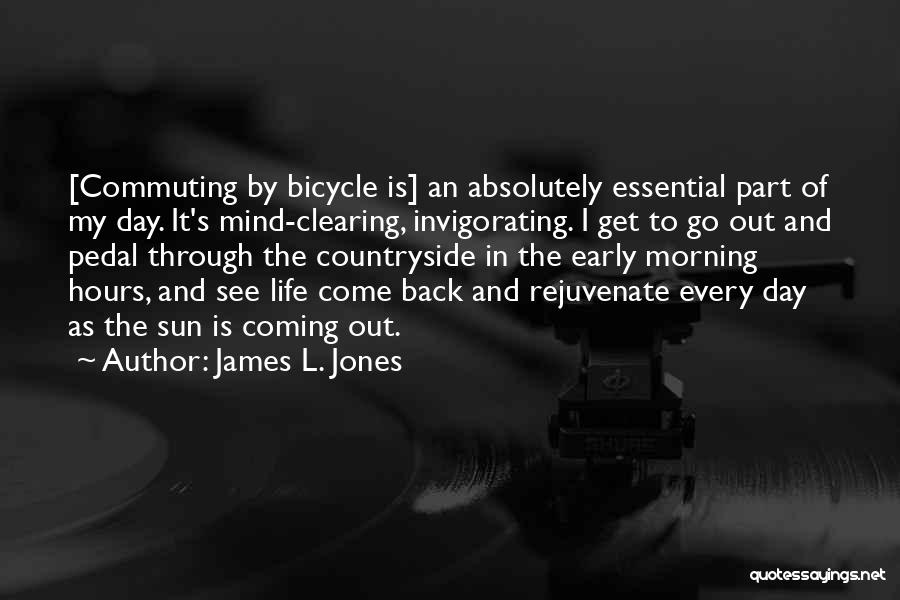Cycling And Life Quotes By James L. Jones
